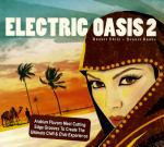 <b>Electric Oasis 2</b>