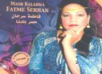 <b>Fatme Serhan  Masr Baladna</b>